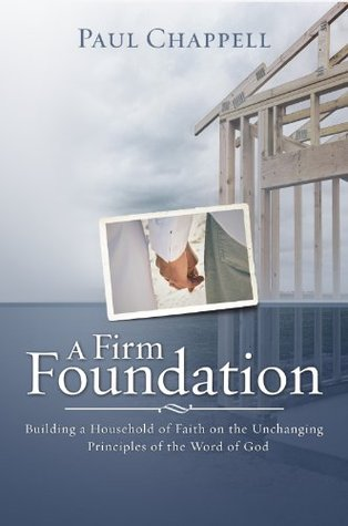 A Firm Foundation: Building a Household of Faith on the Unchanging Principles of the Word of God - PDF uTorrent