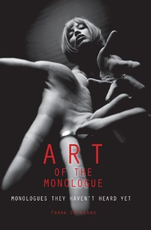 The Art of the Monologue: Monologues They Haven't Heard Yet