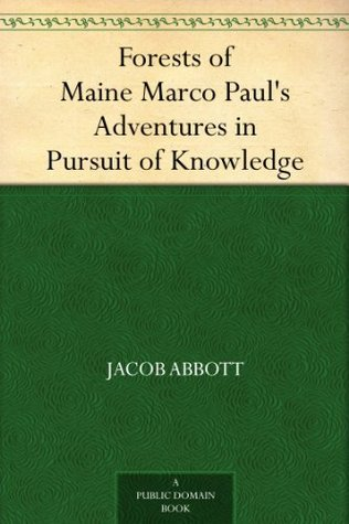 Forests of Maine (Marco Paul's Travels and Adventures, #3)