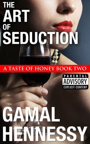 The Art of Seduction: A Taste of Honey Book Two
