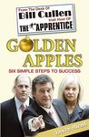Golden Apples:  Six Simple Steps to Success: From Market Stall to Millionaire: A Wealth of Wisdom You Can't Afford to Ignore