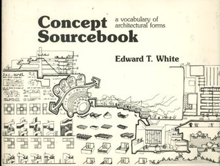 Concept Sourcebook A Vocabulary Of Architectural Forms By Edward