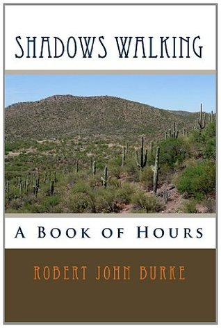 Shadows Walking (A Book of Hours)