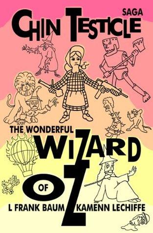 Chin Testicle Saga: The Wonderful Wizard of Oz