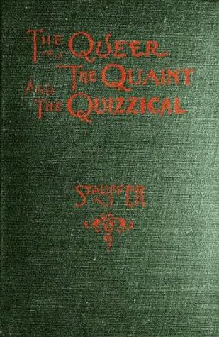 The Queer, the Quaint and the Quizzical: A Cabinet for the Curious