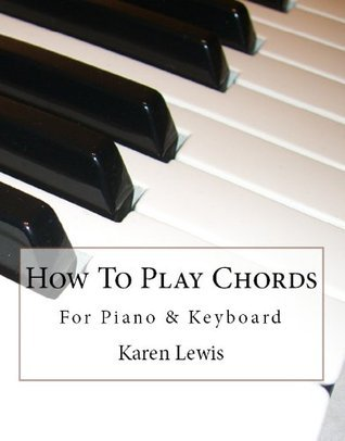 How To Play Chords - For Piano & Keyboard