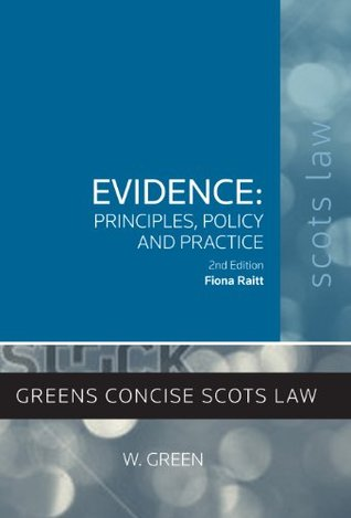Evidence: Principles, Policy and Practice