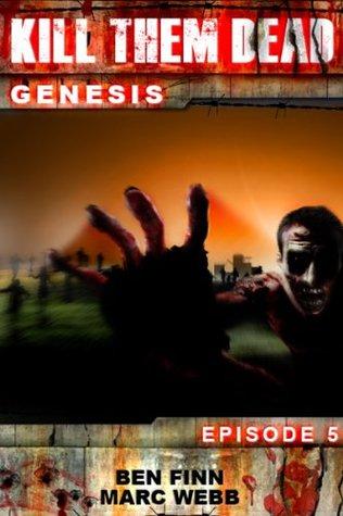 Kill Them Dead: Genesis - Episode 5
