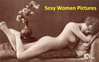 Sexy Women Pictures - 50 Naked Erotic Vintage Girls Photos