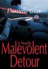 Malevolent Detour: A Novella