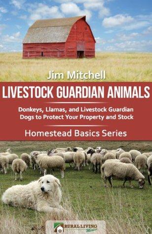 Livestock Guardian Animals: Donkeys, Llamas, and Livestock Guardian Dogs to Protect Your Property and Stock ¿Es seguro descargar libros en pdf?