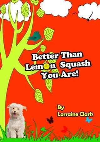 Better Than Lemon Squash You Are! (Joshua Diaries)