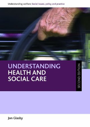 Understanding health and social care (second edition)