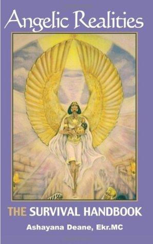 Angelic Realties: THE Survival Handbook