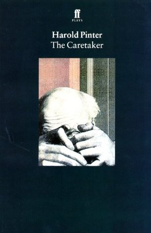 an analysis of the caretaker by harold pinter Harold pinter ch cbe (/ there is always mischief lurking in the darkest corners the world of the caretaker is a bleak one, its characters damaged and lonely.