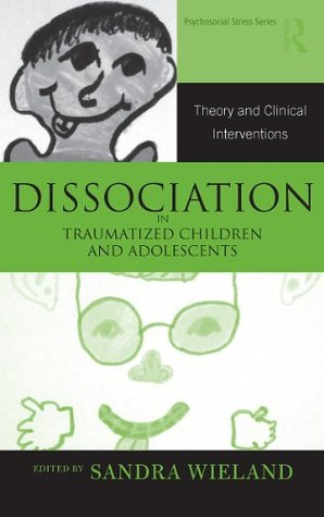 Dissociation in Children and Adolescents (Routledge Psychosocial Stress Series)