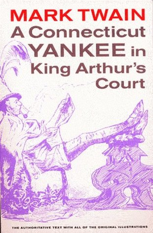 A Connecticut Yankee in King Arthur's Court (Annotated and Illustrated with over 200 Illustrations) (Literary Classics Collection)
