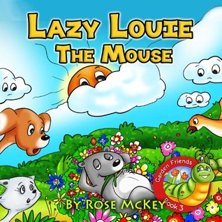 Kids Book - Lazy Louie the Mouse (Childrens books collection -The Garden Friends series)