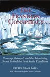 The Franklin Conspiracy: An Astonishing Solution to the Lost Arctic Expediton: Cover-up, Betrayal and the Astonishing Secret Behind the Lost Arctic Exhibition