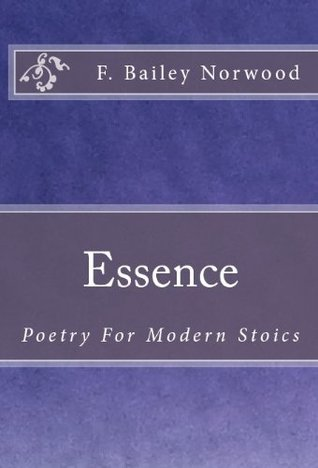 Essence: Poetry For Modern Stoics