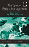 The Spirit of Project Management (Advances in Project Management)