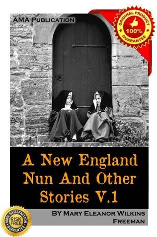 A New England Nun, and Other Stories Vol.1