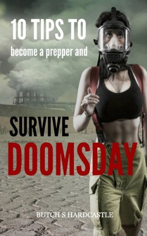 Survive Doomsday: How to Become a Prepper and Survive After a Doomsday Event