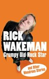 Grumpy Old Rock Star by Rick Wakeman