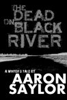 The Dead on Black River