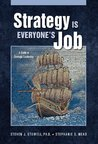 Strategy Is Everyone's Job: A Guide to Strategic Leadership
