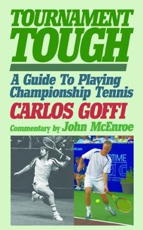 Tournament Tough! A Guide To Playing Championship Tennis