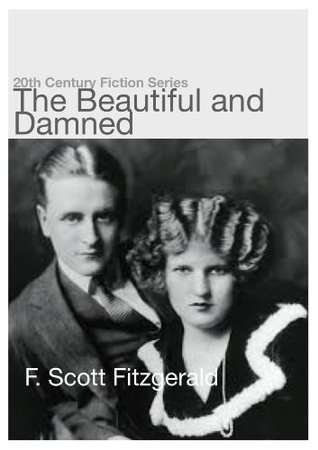 The Beautiful and Damned (Annotated) (20th Century Fiction)