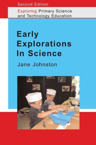 Early Explorations in Science 2nd Edition (Exploring Primary Science and Technology)