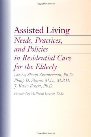 Assisted Living: Needs, Practices, and Policies in Residential Care for the Elderly