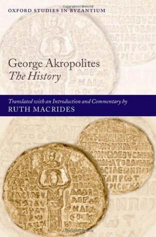 George Akropolites: The History