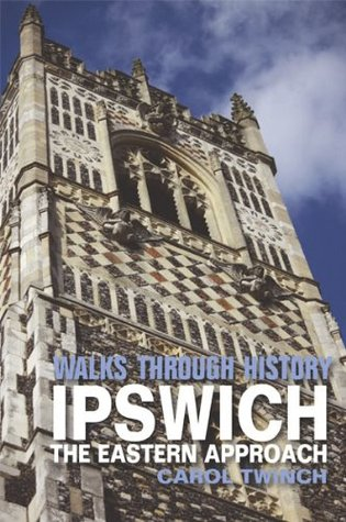 Walks Through History - Ipswich: The Eastern Approach