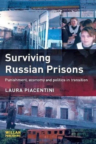 Surviving Russian Prisons: Punishment, Economy and Politics in Transition