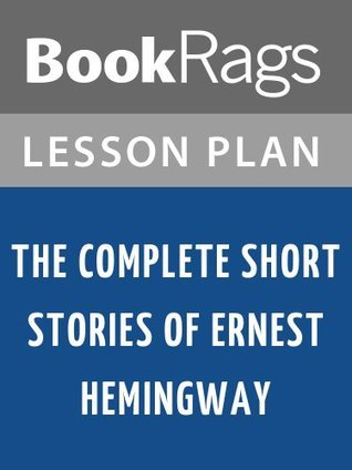 The Complete Short Stories of Ernest Hemingway Lesson Plans