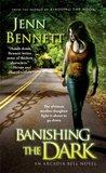 Banishing the Dark by Jenn Bennett