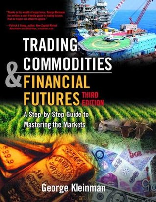 Trading Commodities and Financial Futures (3rd Edition)