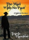 The Man with No Past: A Path to Nowhere