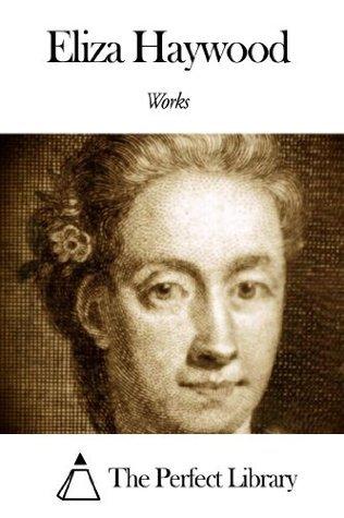 Works of Eliza Haywood