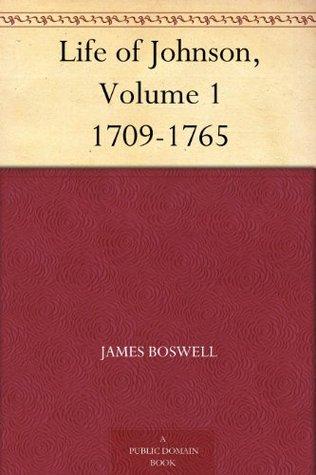 Life of Johnson, Volume 1 1709-1765