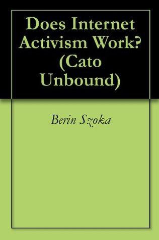 does-internet-activism-work-cato-unbound