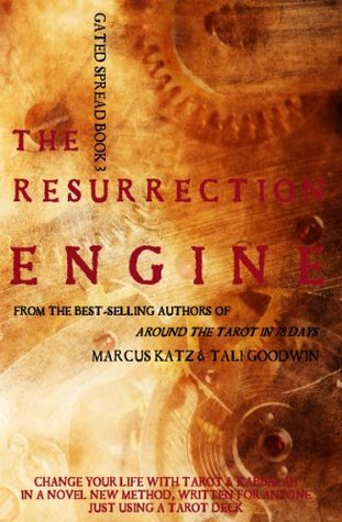 The Resurrection Engine: Change Your Life With Tarot (Gated Spreads of Tarot)
