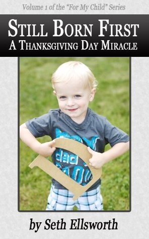 Still Born First: A Thanksgiving Day Miracle