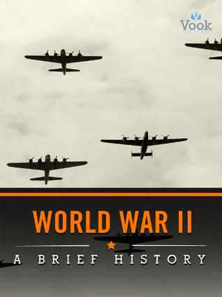 World War II: A Brief History