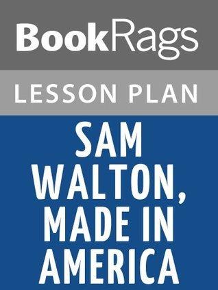Sam Walton, Made in America: My Story by Sam Walton Lesson Plans
