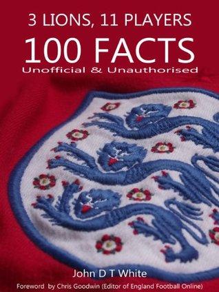 Three Lions, 11 Men, 100 Facts