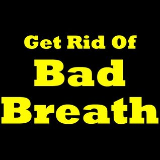 How To Get Rid Of Bad Breath! Learn What Are The Bad Breath Causes And How To Cure Bad Breath Along With Some Great Bad Breath Remedies!